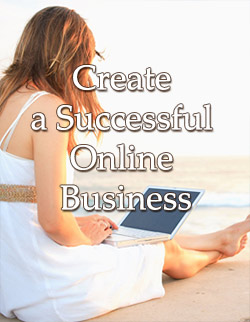 Create a Successful Online Business