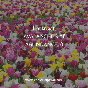 I Attract Avalanches of Abundance