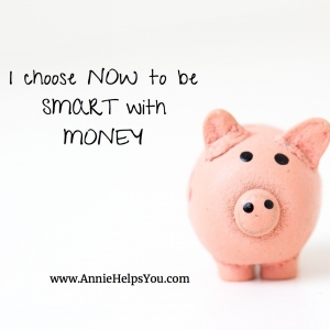 I Choose Now to Be Smart with Money