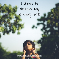 I Choose to Sharpen My Listening Skills