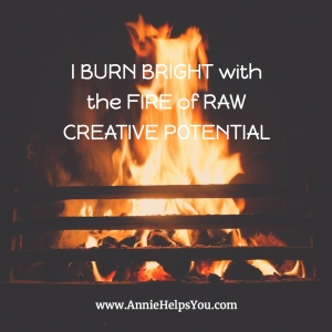 I Burn Bright with the Fire of Raw Creative Potential